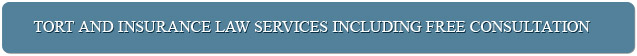 tort and insurance law services including free consultation